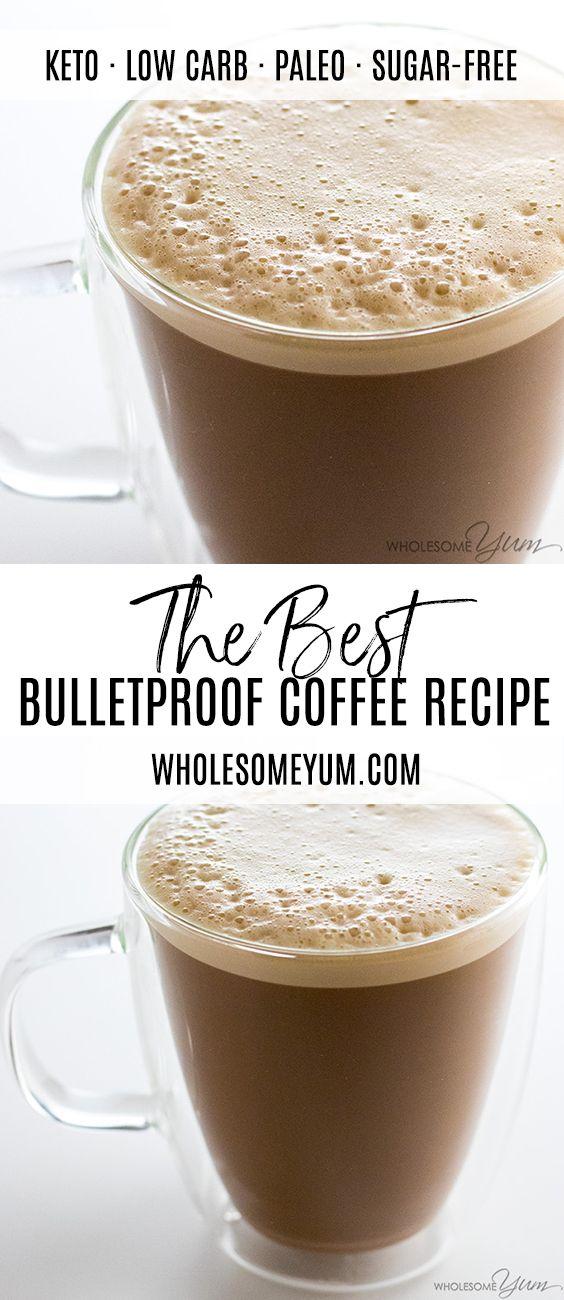 Bulletproof Coffee Recipe The Best Keto Butter Coffee Keto Coffee Recipe Best Bulletproof Coffee Recipe Bulletproof Coffee Recipe