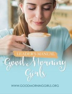Good Morning Girls Leader's Manual