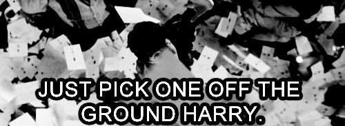 Just pick one off the ground, Harry.