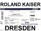 #Ticket  TICKETS ROLAND KAISER DRESDEN ELBUFER 13.08.16 Karten Eintrittskarte Kaisermania #Ostereich