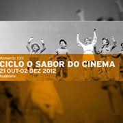 O SABOR DO CINEMA: MOMENTO XXII - 21 OUT - 02 DEZ 2012 - DAS 16:00 ÀS 18:00 - DOMINGOS - AUDITÓRIO DE SERRALVES Viral Agenda