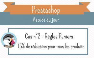 15% de réduction pour tous les produits de la boutique   Astuce Prestashop