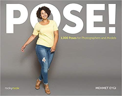 Pose 1 000 Poses For Photographers And Models Mehmet Eygi 9781681984285 Amazon Com Books Read Books Online Free Poses Books To Read Online