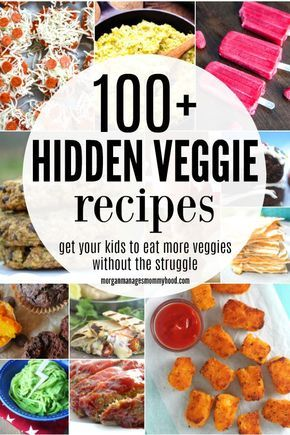 The Best Ever Hidden Veggie Recipes Your Kids Will Love