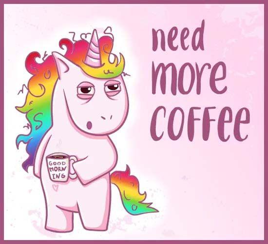 Tired Unicorn Says Goodmorning Wish Your Friends With 123g Unicorn Quotes Funny Unicorn Illustration Unicorn Memes