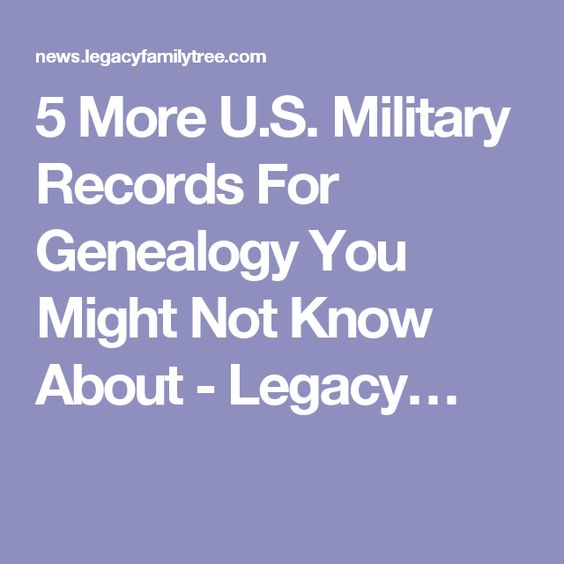 5 More U.S. Military Records For Genealogy You Might Not Know About - Legacy…