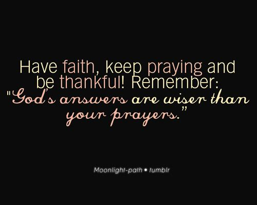 """""""God's Answers Are Wiser Than Our Prayers"""