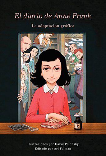 Download Pdf El Diario De Anne Frank Novela Grfica Spanish Edition Free Epub Mobi Ebooks El Diario De Anne Frank Anne Frank El Diario De Ana Frank