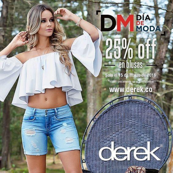 Día de moda - 25% Off en blusas y mucho más. Ingresa www.derek.co by derekaddict