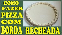 Adenilson Pizzaiolo: Como fazer pizza com borda recheada