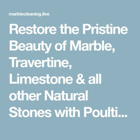 Restore The Pristine Beauty Of Marble Travertine Limestone All Other Natural Stones With Poultice Stain Removers Travertine Limestone Limestone Countertops
