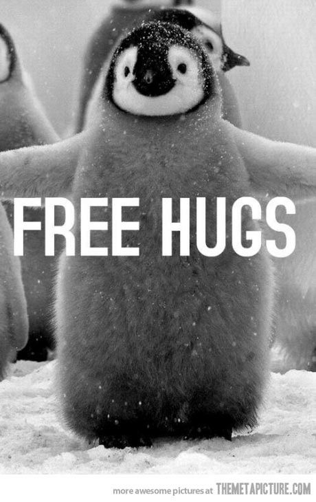 I need a hug :'( and if you need a hug I have one for you