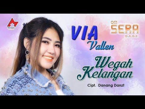 Via Vallen Wegah Kelangan Official Youtube Lagu Danang