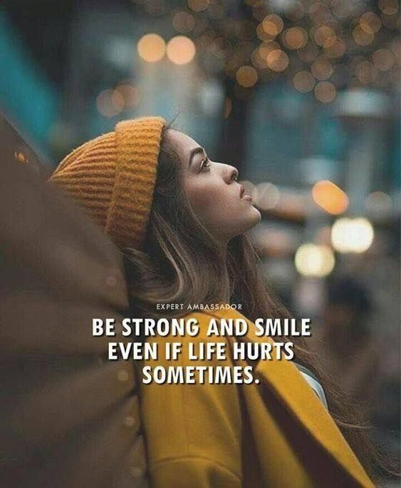 inspirational positive quotes be strong and smile even if life
