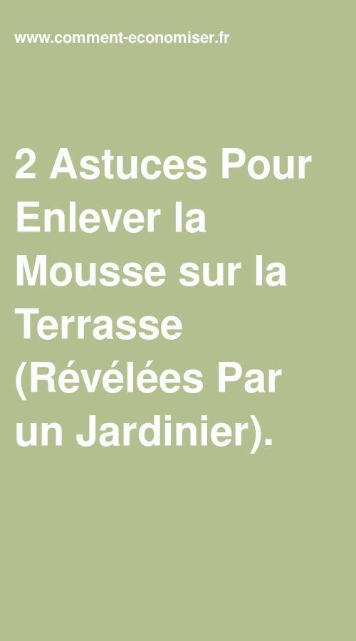2 Astuces Pour Enlever La Mousse Sur La Terrasse Revelees Par Un Jardinier Terrasse Jardinage Bio Et Mousse