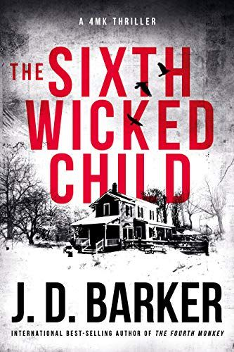 The Sixth Wicked Child by J.D. Barker