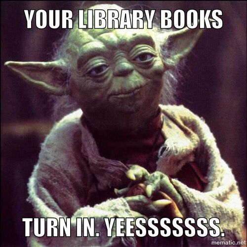 Return your library books: