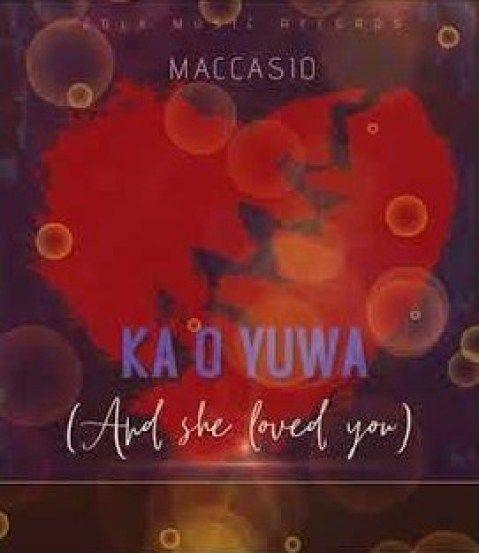 Maccasio Ka O Yuwa Mp3 News Songs Download