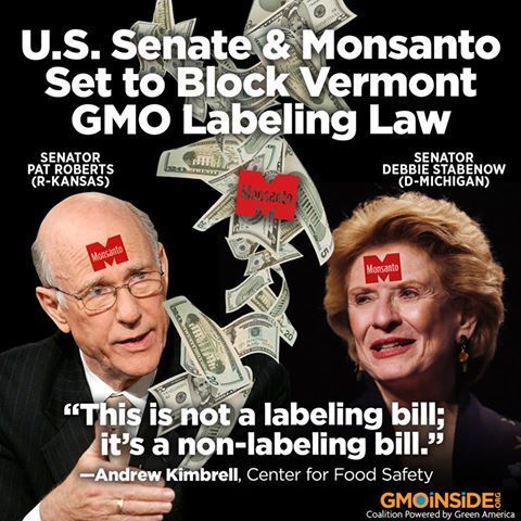 """STOP THE NEW DARK ACT: Senate Agriculture Committee Chairman Pat Roberts and Senate Democrat Debbie Stabenow craft a law that will continue to leave consumers in the dark about GMOs & stop the Vermont GMO labeling bill set to take effect on July 1st! The bill will be voted on in the next few weeks & will allow USDA TWO years to come up with their labeling """"plan."""" Plus makes it ILLEGAL for food brands to label """"made with bio engineered foods """". #stopthedarkact #LabelGMOs"""