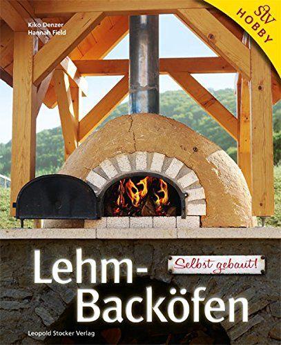 Backofen und Pizzaofen selber bauen: In dieser Sammlung finden Sie kostenlose Bauanleitungen, mit denen Sie Öfen und Pizzaöfen selber bauen.