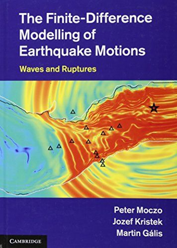 The Finite Difference Modelling Of Earthquake Motions Waves And Ruptures Modelling Difference Finite Earthquake Bucher Kostenlos