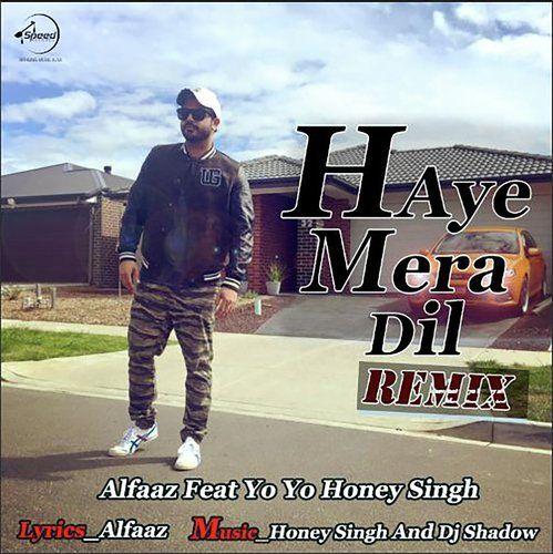 Haye Mera Dil Remix Alfaaz Feat Yo Yo Honey Singh Dj Shadow Songs Dj
