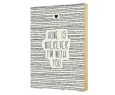 Pôster home is wherever i'm with you - 21x29,5cm
