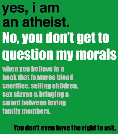A Question for an Atheist:?