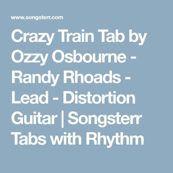 Crazy Train Tab By Ozzy Osbourne Randy Rhoads Lead Distortion Guitar Songsterr Tabs With Rhythm Distortion Guitar Ozzy Osbourne Crazy Train