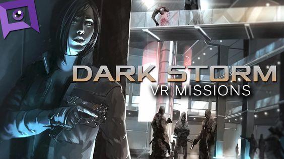 Dark Storm VR Missions  Ascension #vr #virtualreality #oculus #oculusrift #gearvr #htcvivve #projektmorpheus #cardboard #video #videos