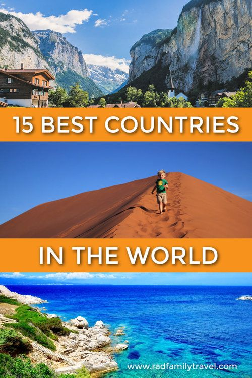 15 Best Countries In The World Rad Family Travel Best Countries To Visit Cool Places To Visit Cool Countries