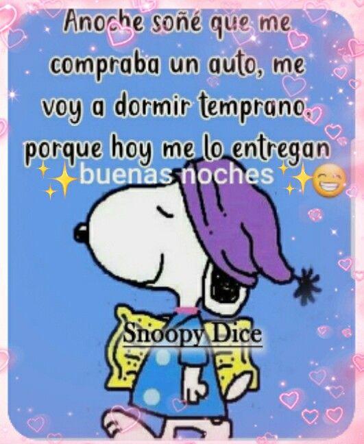 Pin De A Mar En Buenas Noches Memes Divertidos Snoopy Me Voy A Dormir