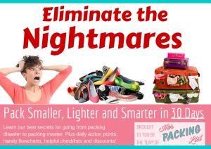 Eliminate the Nightmares:  Pack Smaller, Lighter & Smarter in 30 Days