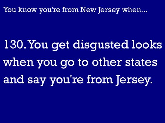 You Know You're From NJ When...: Photo
