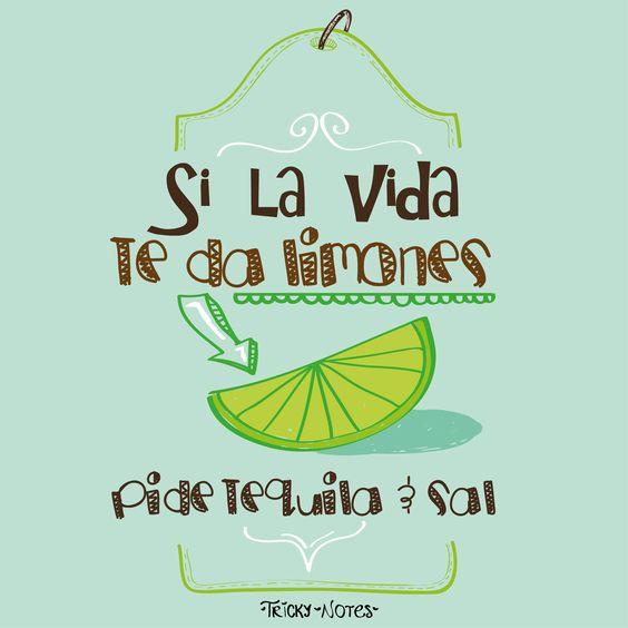 Si la vida te da limones, pide tequila y sal   #ExcelenteViernes #frases #TrickyNotes
