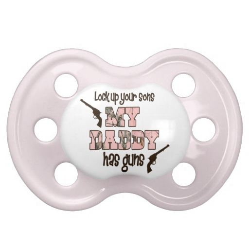My Daddy Has Guns Pacifier