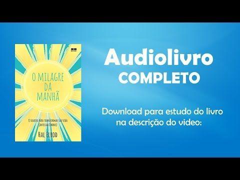 O Milagre Da Amanha Audiolivro Completo Youtube Milagre O