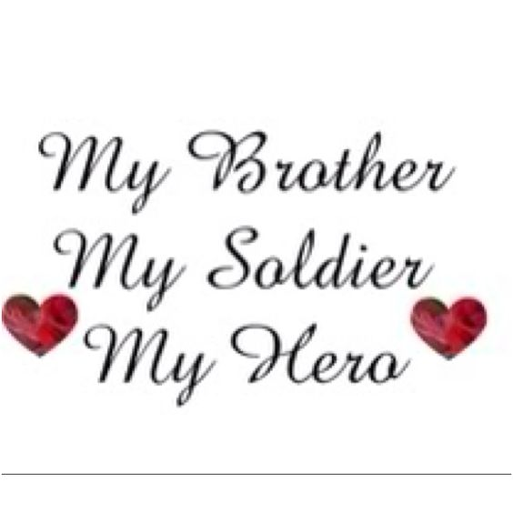 Proud Big Sister Quotes: My Brother, My Soldier, My Hero
