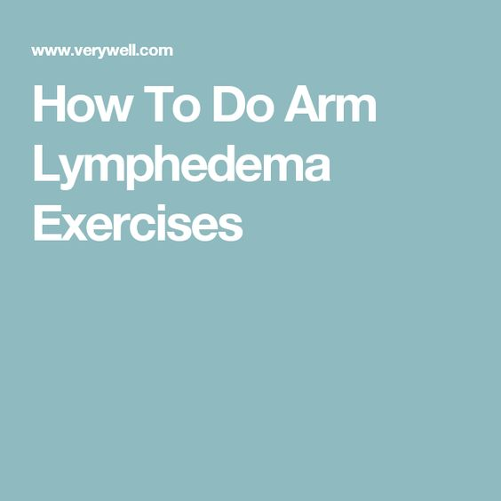 How To Do Arm Lymphedema Exercises