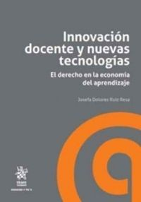 Innovación docente y nuevas tecnologías : el derecho en la economía del aprendizaje