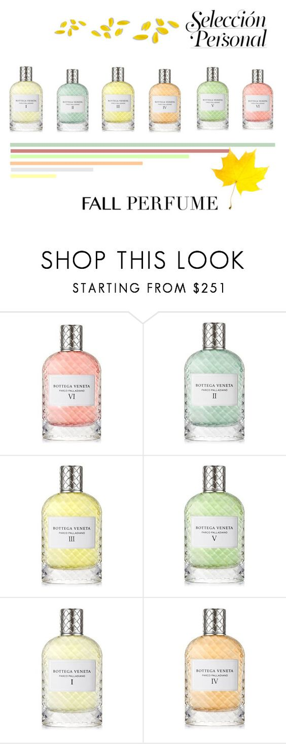 """""""Selección Personal"""" by romaosorno ❤ liked on Polyvore featuring beauty and Bottega Veneta"""