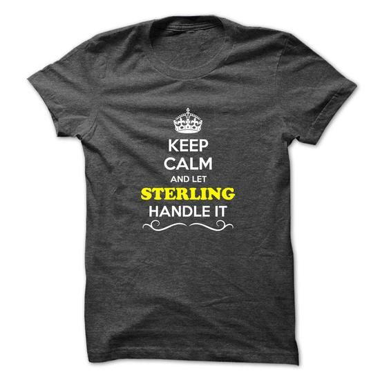 Keep Calm and Let STERLING Handle it - #gift #creative gift. ORDER HERE => https://www.sunfrog.com/LifeStyle/Keep-Calm-and-Let-STERLING-Handle-it.html?68278