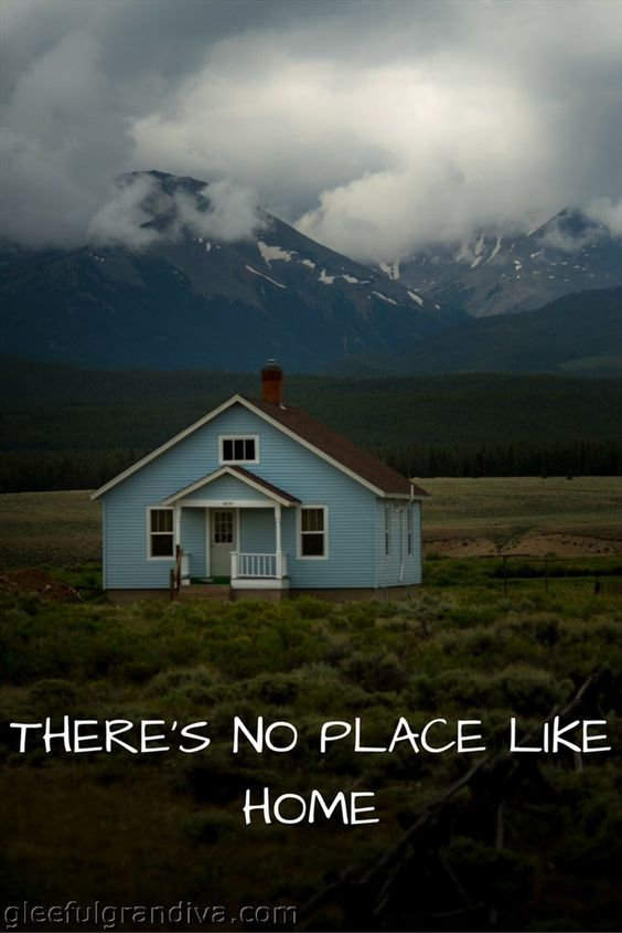 THERE'S NO PLACE LIKE HOME AND A HAPPY HABITAT