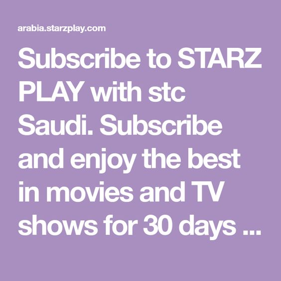 Subscribe To Starz Play With Stc Saudi Subscribe And Enjoy The Best In Movies And Tv Shows For 30 Days Free Movies And Tv Shows Starz Tv Shows