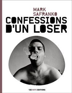 Confessions d'un loser- Mark SaFranko/ 13e note éditions