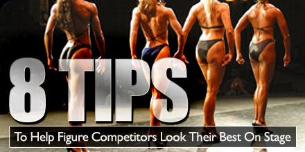 8 Tips To Help Figure Competitors Look Their Best On Stage!