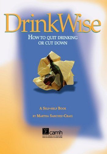 Drink Wise: How to Quit Drinking or Cut Down, http://www.amazon.com/dp/0888682158/ref=cm_sw_r_pi_n_awdm_Dx2Nxb8QS5GKN