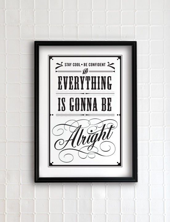 Everything is gonna be alright 13x19 - vintage collection. $35.00 / Eva Juliet via Etsy.: Design Inspiration, Graphic Design, Typography Poster, 13X19 Vintage, Inspirational Quotes, Alright 13X19