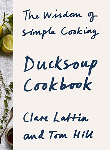 Ducksoup Cookbook: The Wisdom of Simple Cooking by Clare Lattin http://www.amazon.co.uk/dp/0224101579/ref=cm_sw_r_pi_dp_lRKbxb0N541NM