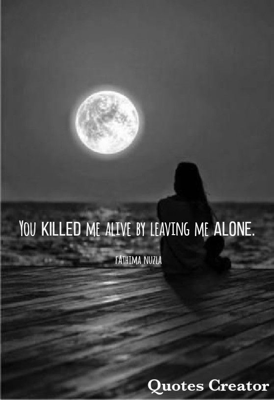 Pin By Nuzla Nawѕhard On Quotes Leave Me Alone I Am Alone Quote Creator